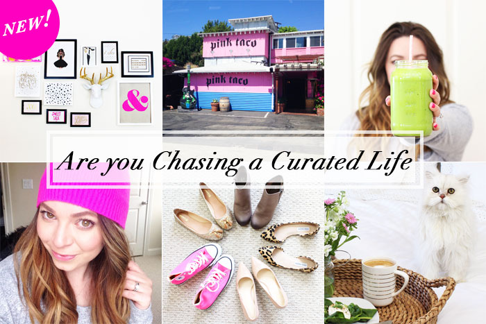 Are you Chasing a Curated Life?