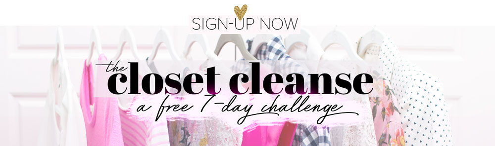 Sign up for the closet cleanse challenge
